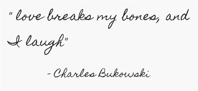 love-breaks-my-bones-and 3